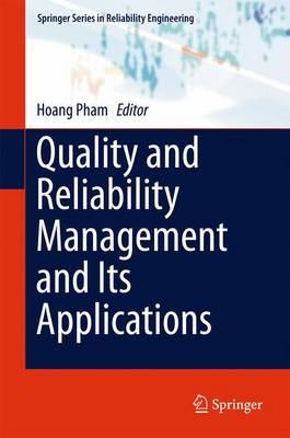 Quality and Reliability Management and its Applications 2016