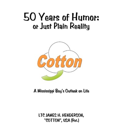 50 Years of Humor : or Just Plain Reality: A Mississippi Boy's Outlook on Life