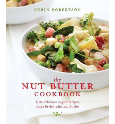 The Nut Butter Cookbook