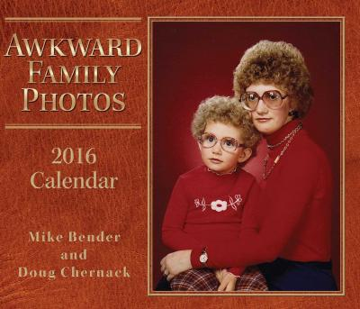 Awkward Family Photos 2016 Day-To-Day Calendar : Mike ...