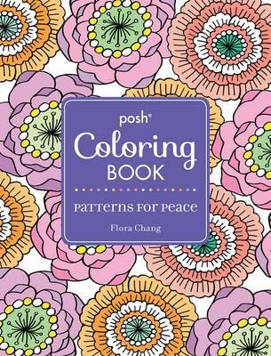 Posh Adult Coloring Book Patterns For Peace Flora Chang