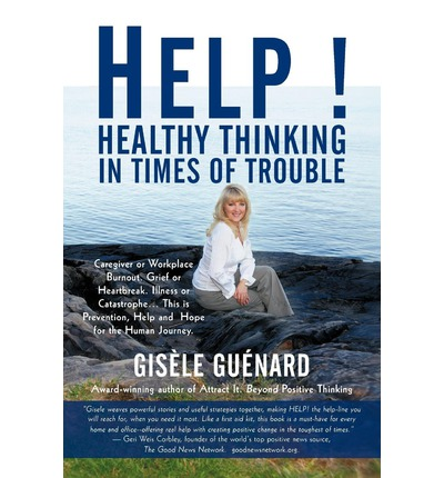 Help! : Healthy Thinking in Times of Trouble