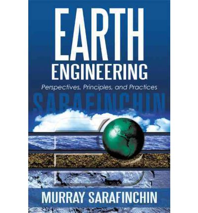 Earth Engineering : Perspectives, Principles, and Practices