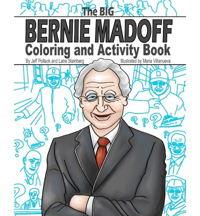 The Big Bernie Madoff Coloring and Activity Book