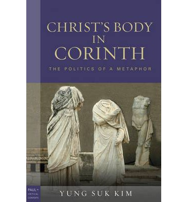 Christ's Body in Corinth : The Politics of a Metaphor