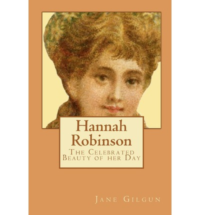 Hannah Robinson : The Celebrated Beauty of Her Day