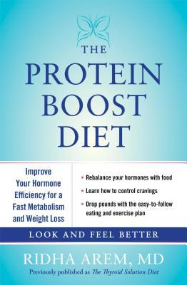 The Protein Boost Diet : Improve Your Hormone Efficiency for a Fast Metabolism and Weight Loss