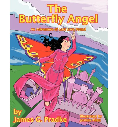 The Butterfly Angel : An Adventure of Lost Love Found