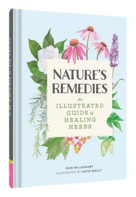 The Nature's Remedies : An Illustrated Guide to Healing Herbs
