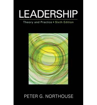 Peter northouse leadership theory and practice