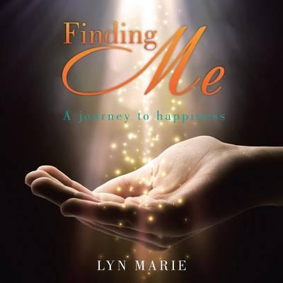 Finding Me : A Journey to Happiness
