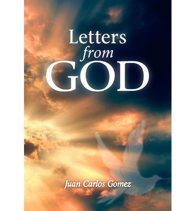 Letters From God Dr Juan Carlos Gomez 9781452825328
