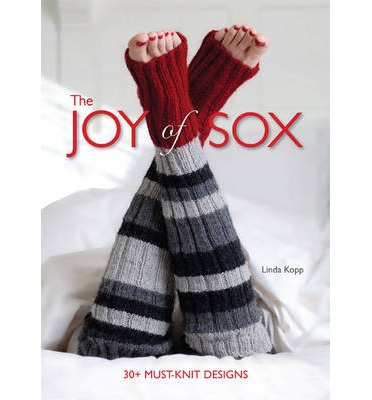 The Joy of Sox : 30+ Must-knit Designs