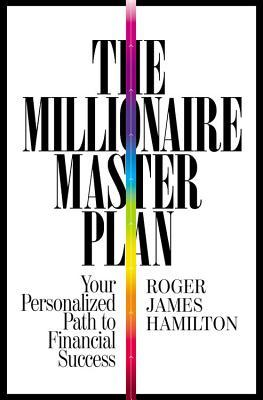 The Millionaire Master Plan : Your Personalized Path to Financial Success
