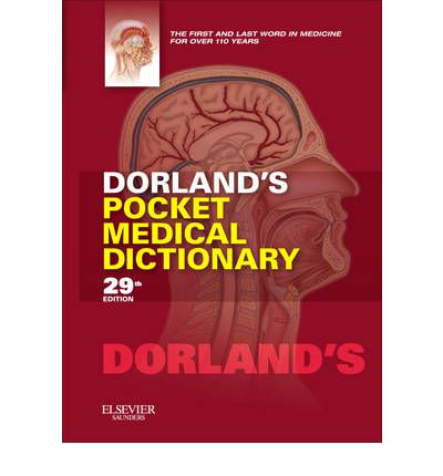 Dorland's Pocket Medical Dictionary with CD-ROM, 27e Dorland's Medical Dictiona