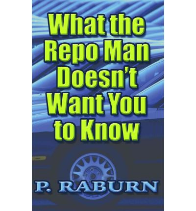 What the Repo Man Doesn't Want You to Know