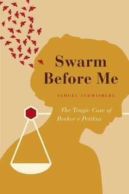 Swarm Before Me : The Tragic Case of Becker V Pettkus
