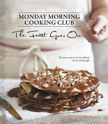The Feast Goes On by Monday Morning Cooking Club (Paperback, 2016)