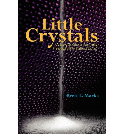 Little Crystals : A Low Sodium Journey Through the Salted Land
