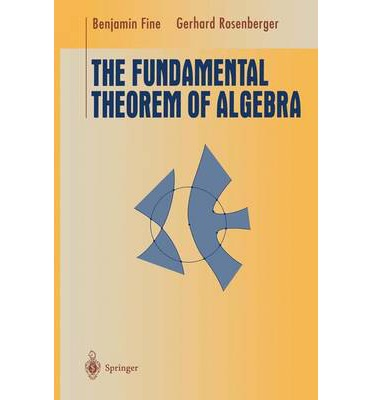 the fundamental theorem of algebra benjamin fine
