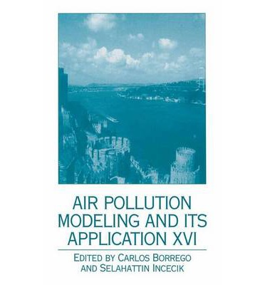 Air Pollution Modeling and Its Application: XVI