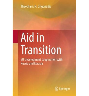 Aid in Transition : EU Development Cooperation with Russia and Eurasia