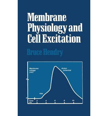 Membrane Physiology and Cell Excitation