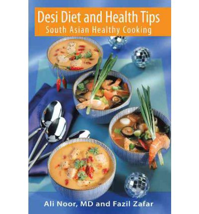 Desi Diet and Health Tips : South Asian Healthy Cooking