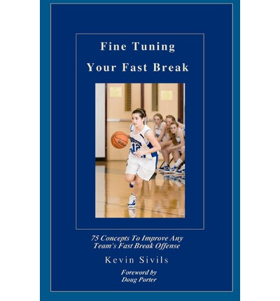 Your fast break 75 concepts to improve any team s fast break offense