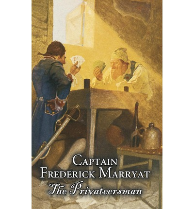 Text englisch buch download The Privateersman by Captain Frederick Marryat ePub