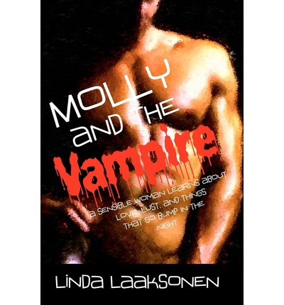 Molly and the Vampire : A Sensible Woman Learns about Love, Lust, and Things That Go Bump in the Night: Large Print Edition