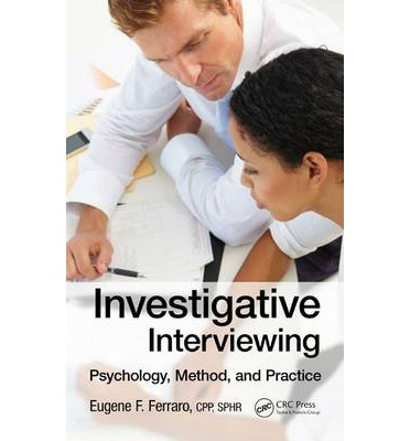 Investigative Interviewing : Psychology, Method and Practice