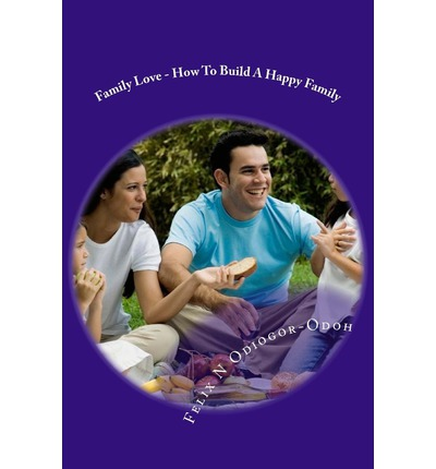 Ebooks kostenlose Downloads für Handys Family Love - How to Build a Happy Family 1468141120 in German PDF MOBI