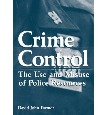 theories and techniques of crime control Three theories of criminal behavior  that would be associated with some specific crime control policies  and better law enforcement techniques for crime.