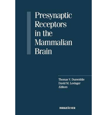 Presynaptic Receptors in the Mammalian Brain