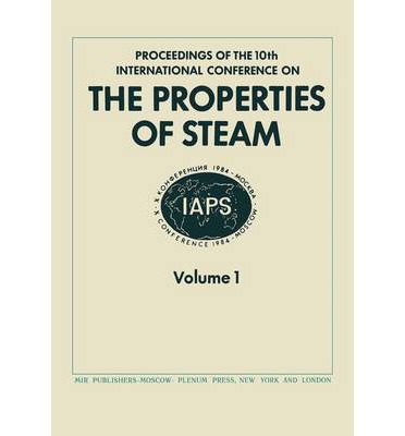 Proceedings of the 10th International Conference on the Properties of Steam: Volume 2 : Moscow, USSR 3-7 September 1984