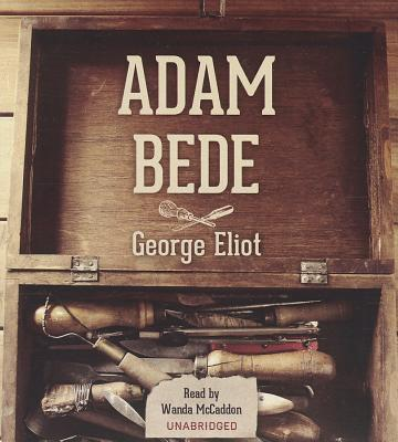 an analysis of eliots adam bede Cani di tutti i tipi 388 reviews stephanie said: i'm thoroughly embarrassed to admit that this book an analysis of george eliots adam bede was first recommended to.