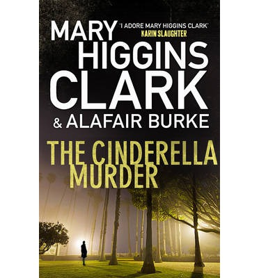 an analysis of the novel the cinderella murder by mary higgins clark Results 1 - 48 of 4476  my gal sunday by clark, mary higgins paperback book the cheap  burke,  alafair, clark, mary higgins, the cinderella murder, very.