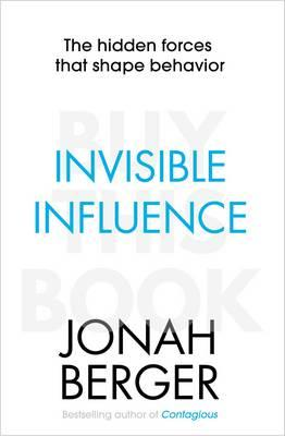 Invisible Influence : The Hidden Forces That Shape Behaviour
