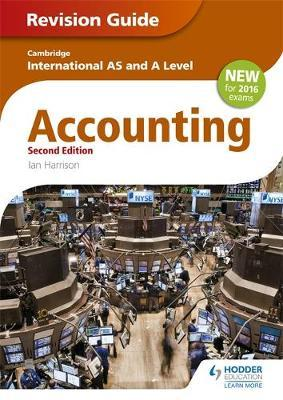 Cambridge International AS/A Level Accounting Revision Guide: Revision Guide