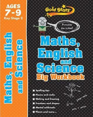Gold Stars Maths, English and Science Big Workbook Ages 7-9 Key Stage 2 : Practise for School!
