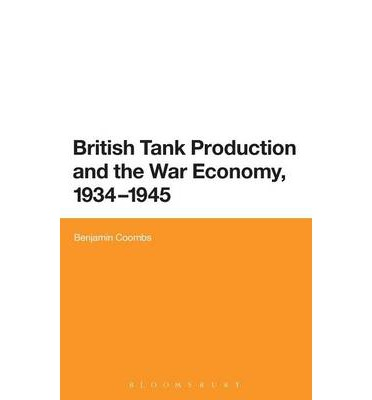 British Tank Production and the War Economy, 1934-1945