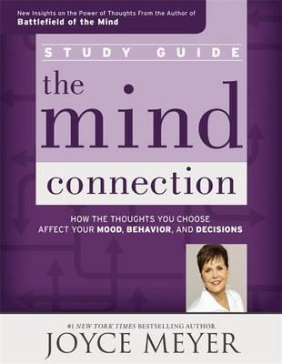Download gratuiti di audio libri motivazionali The Mind Connection Study Guide : How the Thoughts You Choose Affect Your Mood, Behavior, and Decisions by Joyce Meyer RTF