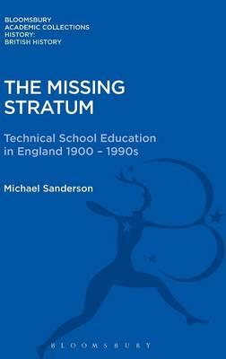 The Missing Stratum : Technical School Education in England 1900-1990s