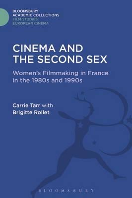 Cinema and the Second Sex : Women's Filmmaking in France in the 1980s and 1990s