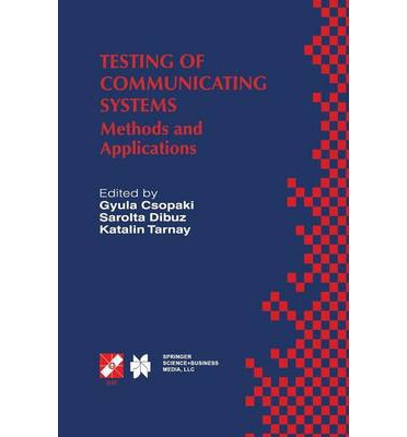 Testing of Communicating Systems : Methods and Applications