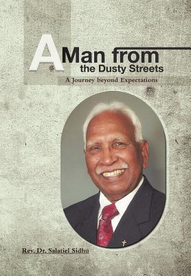 Free amazon books to download for kindle A Man from the Dusty Streets : A Journey Beyond Expectations ePub by Rev Dr Salatiel Sidhu
