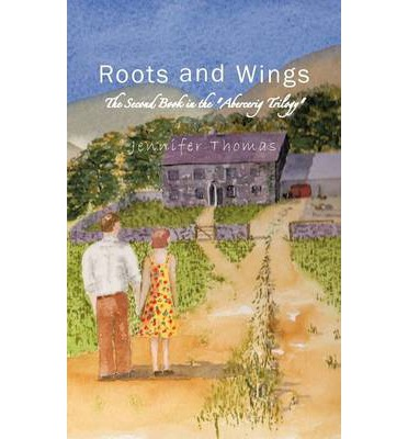 Roots and Wings : The Second Book in the Abercerig Trilogy