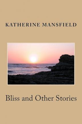 Katherine Mansfield: 'Bliss'