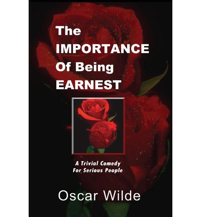 """oscar wilde the importance of being earnest essays The importance of being earnest, by oscar wilde essay 1267 words 